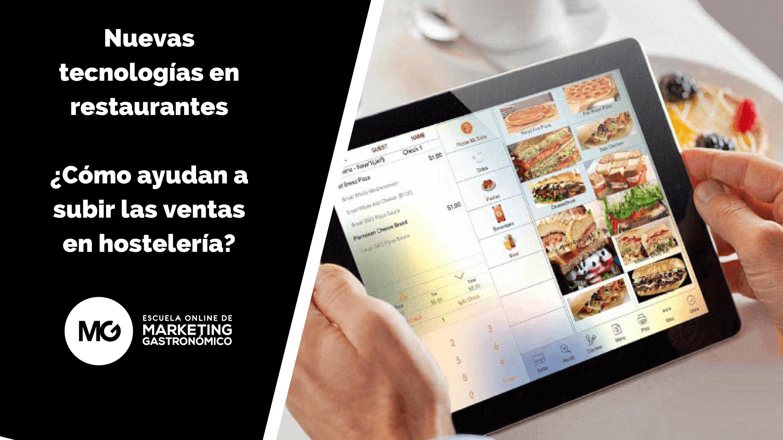 Nuevas tecnologías en restaurantes ¿Cómo ayudan a subir ventas?