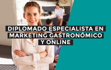 dimplomado especialista en marketing gastronómico y online