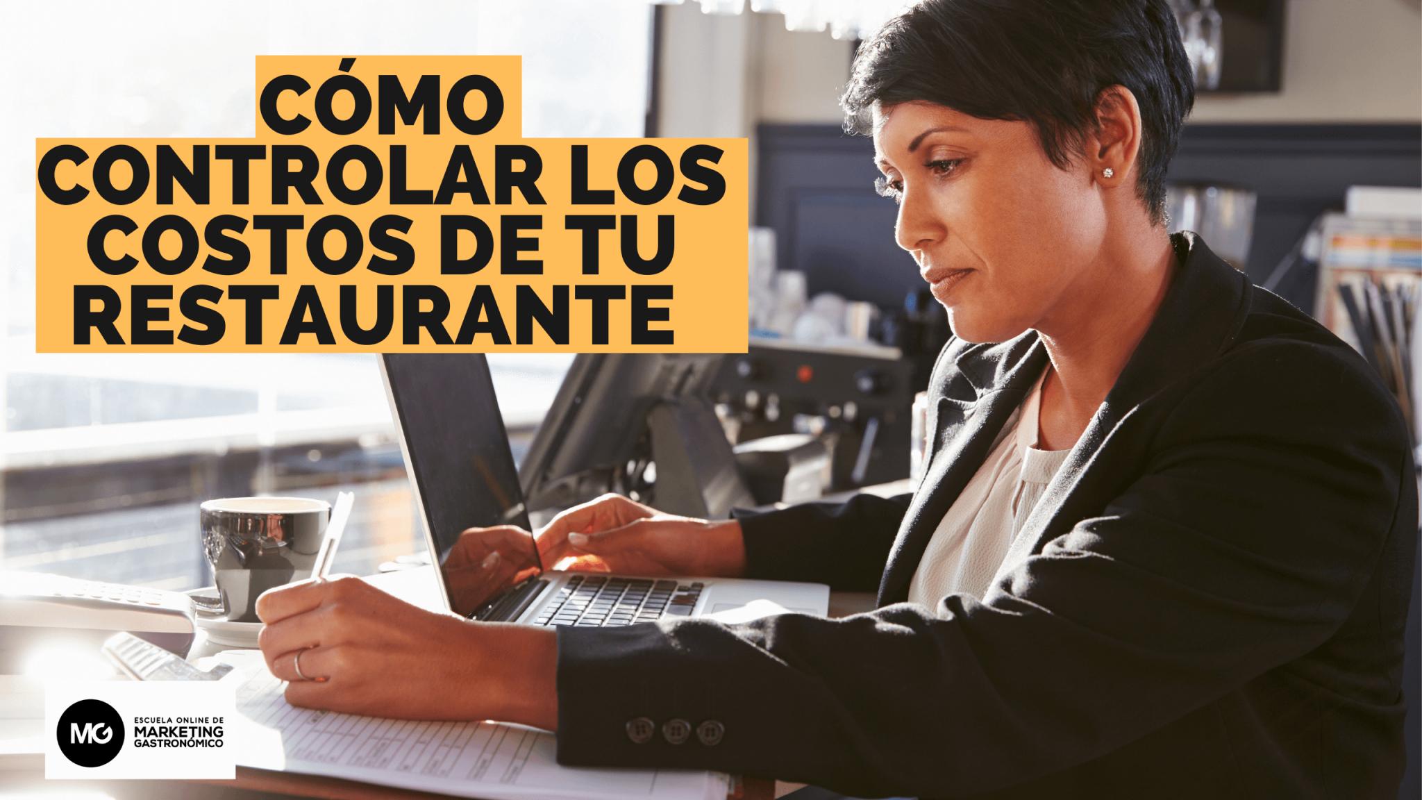 Cómo controlar los costos de tu restaurante
