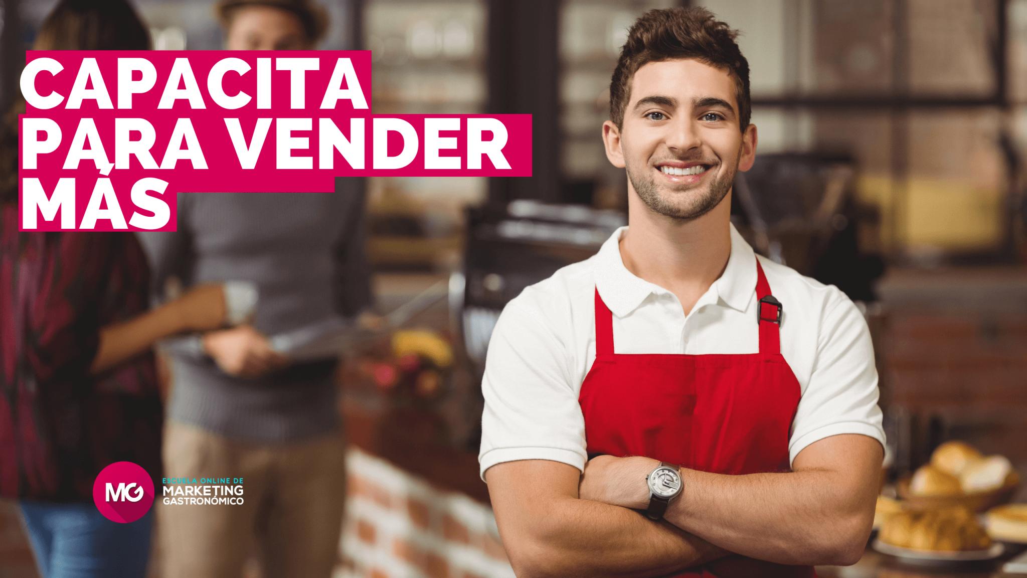 Cómo capacitar al equipo de tu restaurante para que vendan más ESCUELA MARKETING GASTRONOMICO