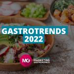 MARKETING gastronomico tendencias 2022