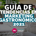 Tendencias de marketing gastronómico para 2021 ERIKA SILVA