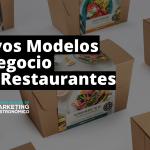 3 Tendencias en Nuevos Modelos de Negocios Gastronómicos